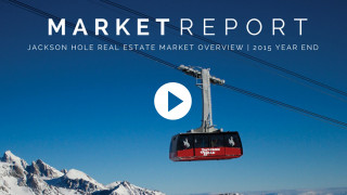 Jackson Hole Market Report Video | 2015 Year End